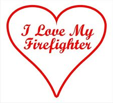 "Firefighter Decal - I Love My Firefighter 6"" Exterior window Decal in Red"