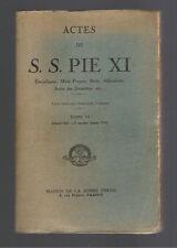 ACTES DE PIE XI Tome VI  BONNE PRESSE 1934