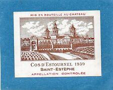 ST ESTEPHE 2EGCC VIEILLE ETIQUETTE CHATEAU COS D' ESTOURNEL 1939 73 CL§18/11/16§