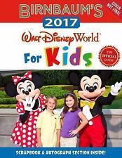 Birnbaum Guides: Birnbaum's 2017 Walt Disney World for Kids : The Official...