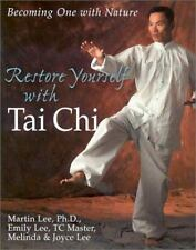 Restore Yourself With Tai Chi: Becoming One With Nature-ExLibrary