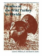 Studies of the Wild Turkey in Florida by David H. Austin and Lovett E....