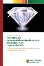Projetos de Desenvolvimento de Novos Produtos e As Competencias by Guimaraes...