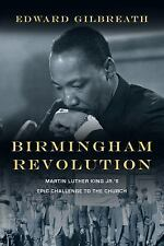 Birmingham Revolution: Martin Luther King Jr.'s Epic Challenge to the Church, Gi