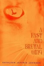 A Fast and Brutal Wing, Johnson, Kathleen Jeffrie, Acceptable Book