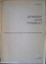 PRIESTER UND MISSION + MITTEILUNGEN UND ANREGUNGEN + MISSIONSBUND + HEFT 1 1967
