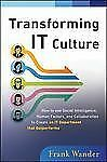 Transforming IT Culture: How to Use Social Intelligence, Human Factors and Colla