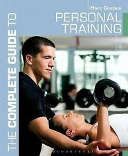 The Complete Guide to Personal Training by Morc Coulson (Paperback, 2013)