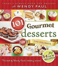 101 Gourmet Desserts for the Holidays, Wendy Paul, Good Book