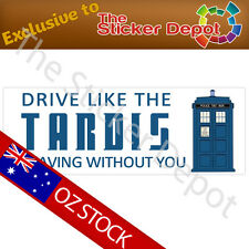 Doctor Who Drive Like the Tardis is Leaving Without You Bumper Sticker