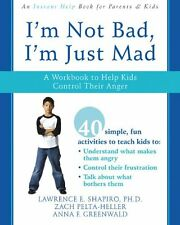 I`m Not Bad, I`m Just Mad: A Workbook to Help Kids Control Their Anger by Anna G