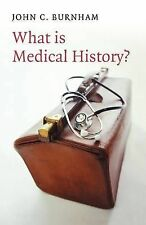 What is Medical History? by John C. Burnham (Paperback, 2004)