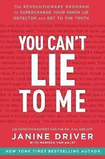 You Can't Lie to Me : The Revolutionary Program to Supercharge Your Inner Lie...