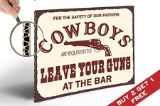 COWBOYS LEAVE YOUR GUNS POSTER 30X21cm Humorous Photo Print Home Wall Door Sign