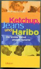 Hartwig Lödige - Ketchup, Jeans und Haribo - Die letzten Rätsel unserer Sprache