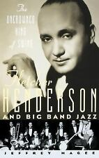 The Uncrowned King of Swing: Fletcher Henderson and Big Band Jazz by Magee, Jef