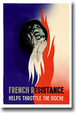 French Resistance - Helps Throttle the Boche - POSTER