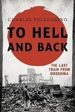 Asia/Pacific/Perspectives: To Hell and Back : The Last Train from Hiroshima...