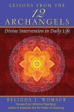 Lessons from the Twelve Archangels : Divine Intervention in Daily Life by...