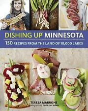 Dishing Up®: Minnesota : 150 Recipes from the Land of 10,000 Lakes by Teresa...