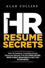 HR Resume Secrets How Create an Irresistible Human Resources Resume That Will Op