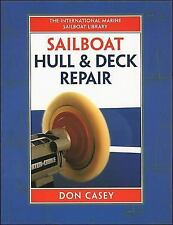 IM Sailboat Library: Sailboat Hull and Deck Repair by Don Casey (1996, Hardcove…