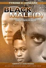 Black Male(d) : Peril and Promise in the Education of African American Males...