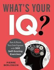 What's Your IQ? : Rate and Raise Your Intelligence with 300 Self-Scoring Puzzles