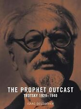 The Prophet Outcast: Trotsky 1929-1940 by Deutscher, Isaac