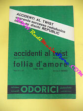 RARO SPARTITO SINGOLO Accidenti al twist Follia d'amore 1963 ODORICI no cd lp