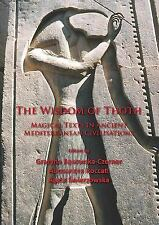 The Wisdom of Thoth : Magical Texts in Ancient Mediterranean Civilisations...