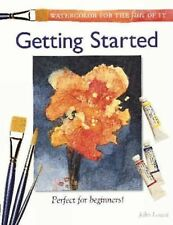 Watercolor for the Fun of It : Getting Started by John Lovett (2002, Paperback)