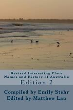 Revised Interesting Place Names and History of Australia : Edition 2 by Emily...