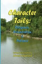 Character Tails : Diligence, Cooperation/Helpfulness, and Patience by Joneen...