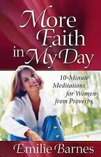 More Faith in My Day: 10-Minute Meditations for Women from Proverbs (Barnes, Emi