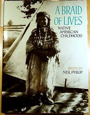 A Braid of Lives : Native American Childhood HC DJ 1st Printing 2000 Neil Philip