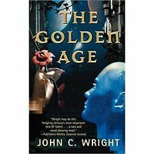 The Golden Age by John C. Wright (2002, Paperback)