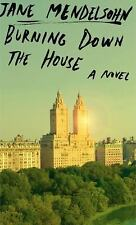 BURNING DOWN THE HOUSE:2016 by Jane Mendelsohn (Hardcover)NEW FREE SHIPPING