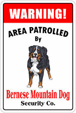 """*Aluminum* Warning Area Patrolled By Bernese Mountain Dog  8""""X12"""" Metal Sign"""
