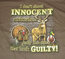 I Don't Shoot Innocent Animals Only Ones That Look Guilty 3XL T-Shirt Hunting