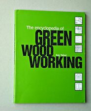 The Encyclopedia of Green Woodworking by Raymond Tabor