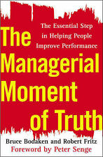 The Managerial Moment of Truth: Essential in Helping PeOple Improve Performance