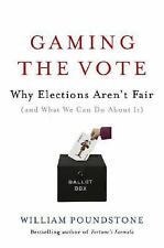 Gaming the Vote Why Elections Aren't Fair & What We Can Do about It PB Very Good