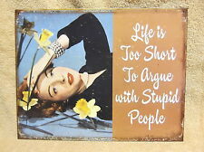 Life's Too Short For Stupid People Tin Metal Sign Decor FUNNY HUMOROUS