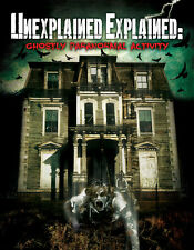 Unexplained Explained: Ghostly Paranormal Activity - REAL GHOSTS DVD!
