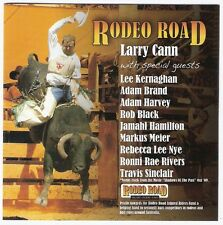 LARRY CANN Rodeo Road CD 2008 LEE KERNAGHAN adam brand RONNI RAE RIVERS aussie
