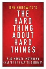 The Hard Thing about Hard Things by Ben Horowitz - a 30-Minute Summary and...