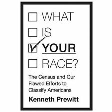 "What Is ""Your"" Race?: The Census and Our Flawed Efforts to Classify Americans b"