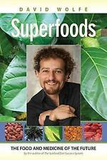 BOOK Superfoods: The Food and Medicine of the Future by David Wolfe Paperback