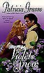 BUY 2 GET 1 FREE Violets in the Snow by Patricia Grasso (1997, Paperback)